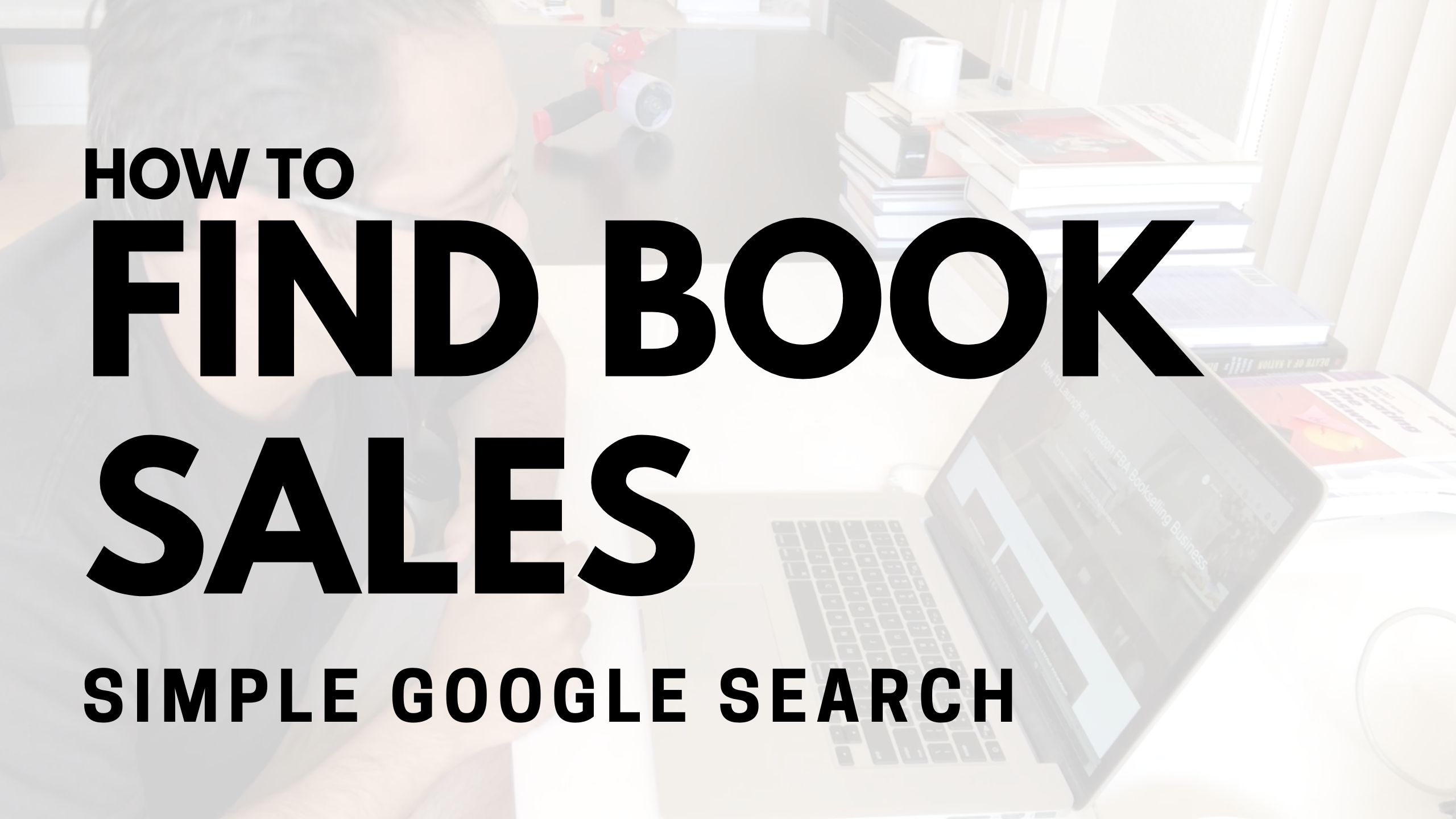 How to Find Library Book Sales Using Google Amazon FBA