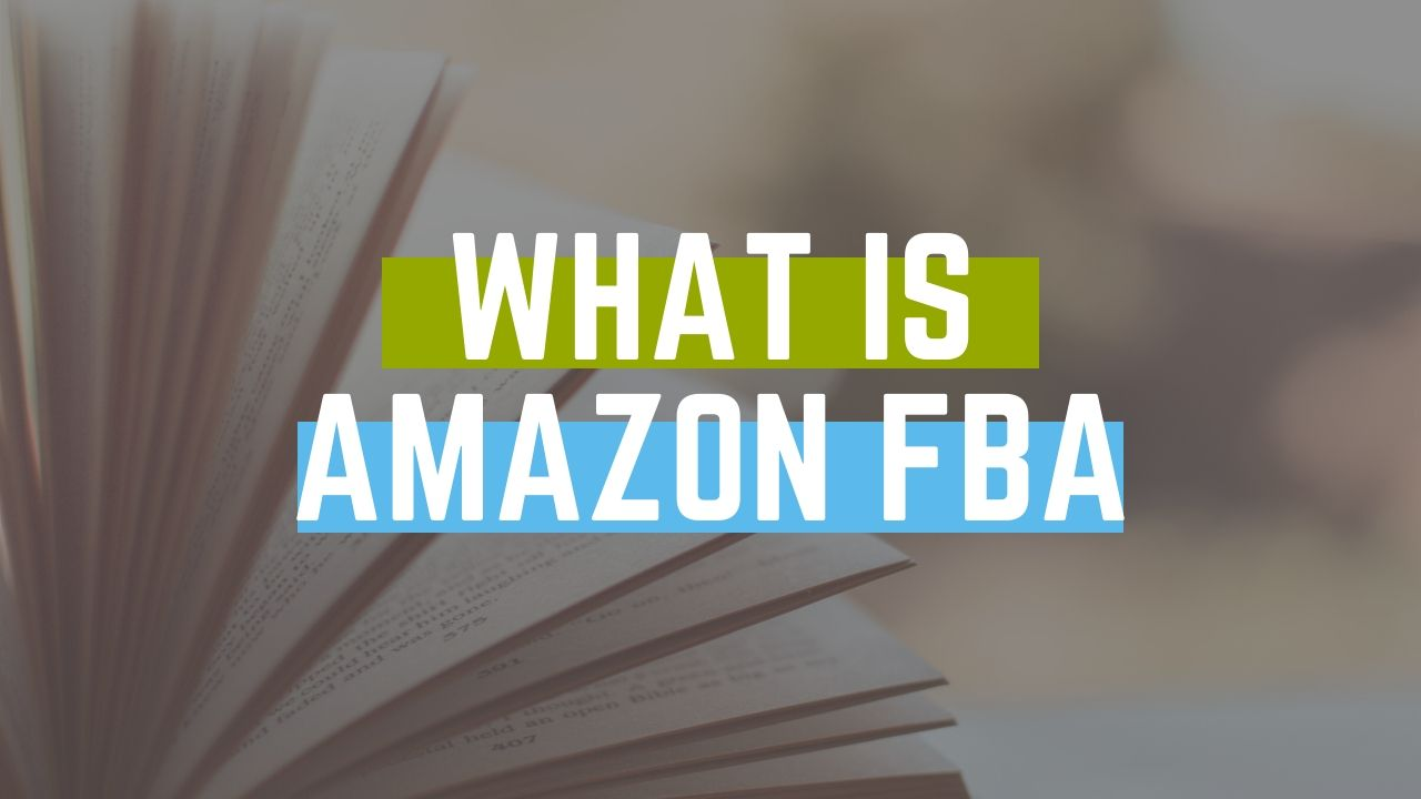 What is Amazon FBA?  (Fulfillment by Amazon)